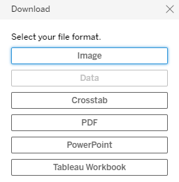 Download box. Select your file format. Image (selected), Data (greyed out), Crosstab, PDF, PowerPoint, Tableau Workbook